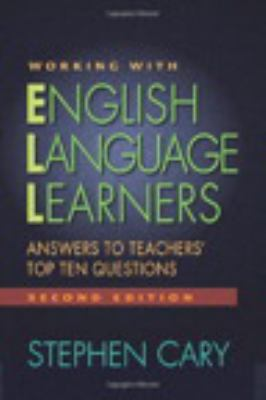 Working with English Language Learners: Answers to Teachers' Top Ten Questions 9780325009858