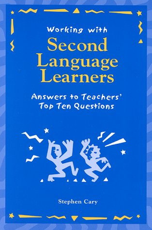 Working with Second Language Learners, 1st Ed: Answers to Teachers' Top Ten Questions 9780325002507