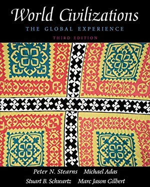 World Civilizations, Single Volume Edition: The Global Experience 9780321044792