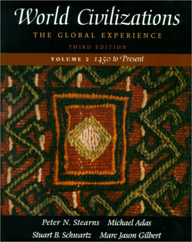 World Civilizations: The Global Experience, Volume II - 1450 to Present 9780321038135