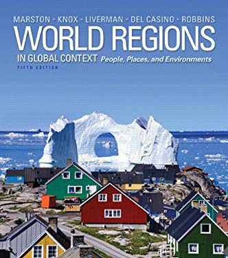 World Regions in Global Context: Peoples, Places, and Environments 9780321821058