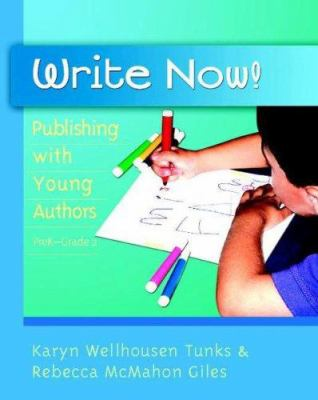 Write Now!: Publishing with Young Authors, PreK-Grade 2 9780325009117