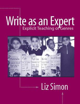Write as an Expert: Explicit Teaching of Genres 9780325006857