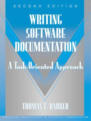 Writing Software Documentation: A Task-Oriented Approach (Part of the Allyn & Bacon Series in Technical Communication) - 2nd Edition