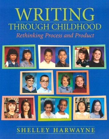 Writing Through Childhood: Rethinking Process and Product 9780325002903