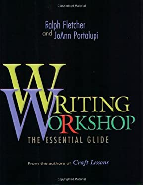 Writing Workshop: The Essential Guide from the Authors of Craft Lessons 9780325003627