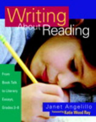 Writing about Reading: From Book Talk to Literary Essays, Grades 3-8 9780325005782