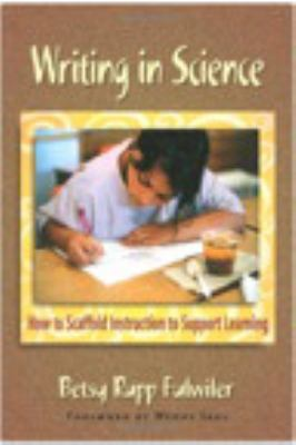 Writing in Science: How to Scaffold Instruction to Support Learning 9780325010700