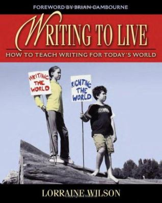 Writing to Live: How to Teach Writing for Today's World 9780325008370