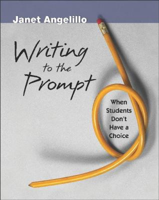 Writing to the Prompt: When Students Don't Have a Choice 9780325007595