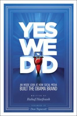 Yes We Did!: An Inside Look at How Social Media Built the Obama Brand 9780321631534