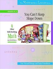You Can't Keep Slope Down: And Other Skill-Building Math Activities, Grades 8-9