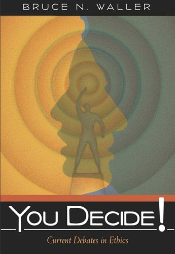 You Decide!: Current Debates in Ethics 9780321354471