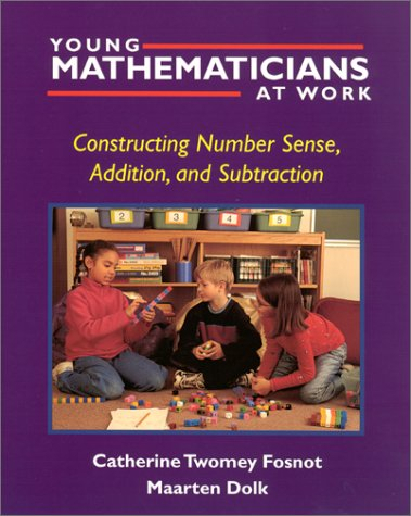 Young Mathematicians at Work: Constructing Number Sense, Addition, and Subtraction 9780325003535