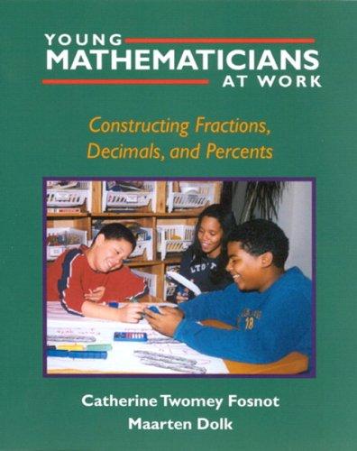 Young Mathematicians at Work: Constructing Fractions, Decimals, and Percents 9780325003559