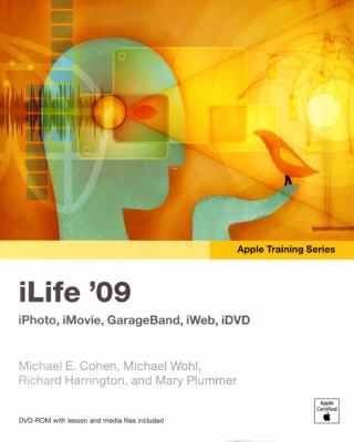 iLife '09: iPhoto, iMovie, GarageBand, iWeb, iDVD [With DVD ROM] 9780321618504