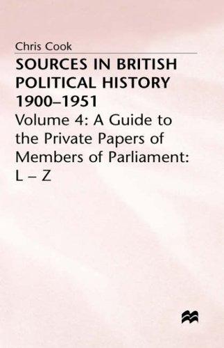 Sources in British Political History 1900-1951: Guide to Private Papers of Members of Parliament - L-Z 9780333191606