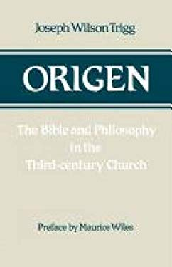 Origen: Bible and Philosophy in the Third Century Church