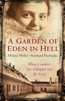 A Garden of Eden in Hell: The Life of Alice Herz-Sommer 9780330451598