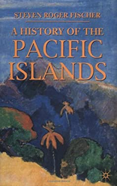 A History of the Pacific Islands 9780333949757