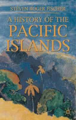 A History of the Pacific Islands 9780333949764