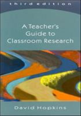 A Teacher's Guide to Classroom Research 9780335210046