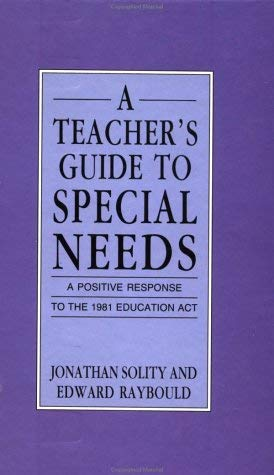 A Teacher's Guide to Special Needs: A Positive Response to the 1981 Education ACT 9780335158430