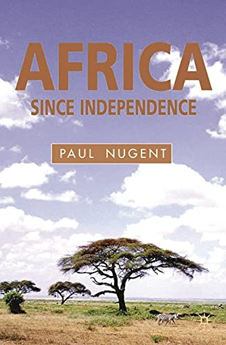 Africa Since Independence: A Comparative History 9780333682722