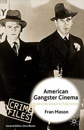 American Gangster Cinema: From Little Caesar to Pulp Fiction 1034650