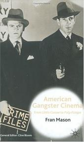 American Gangster Cinema: From 'Little Caesar' to 'Pulp Fiction' 1034507