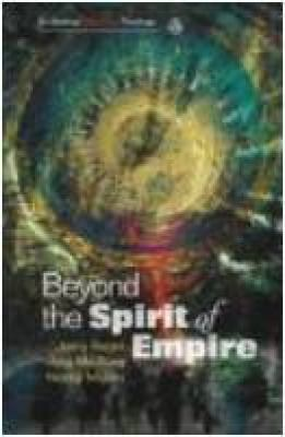 Beyond the Spirit of Empire: Theology and Politics in a New Key 9780334043225