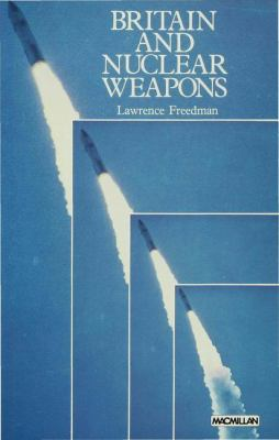 Britain and Nuclear Weapons 9780333304945