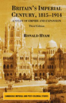 Britain's Imperial Century 1815-1914: A Study of Empire and Expansion 9780333993118