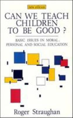Can We Teach Children to Be Good? 9780335095247