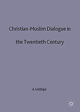 Christian-Muslim Dialogue in the Twentieth Century