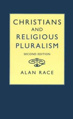 Christians and Religious Pluralism: Patterns in the Christian Theology of Religions 9780334025559