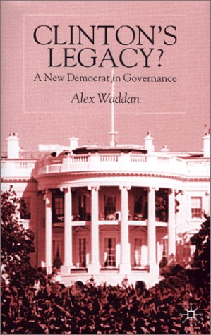 Clinton's Legacy?: A New Democrat in Governance 9780333735756