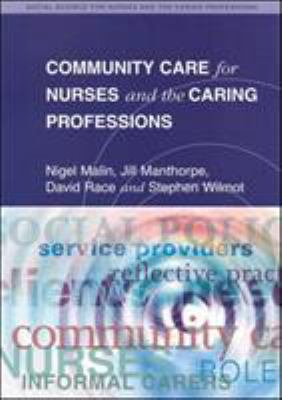 Community Care for Nurses and the Caring Professions 9780335196708
