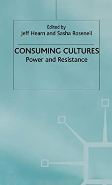 Consuming Cultures: Power and Resistance 9780333747162
