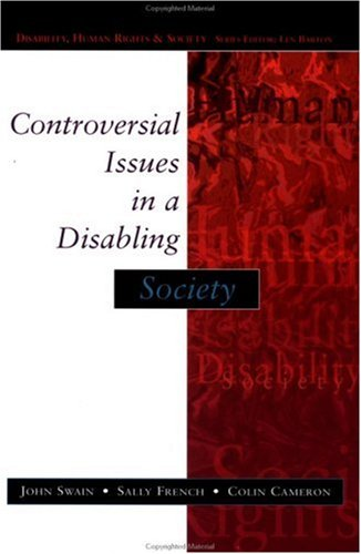 Controversial Issues in a Disabling Society 9780335209040