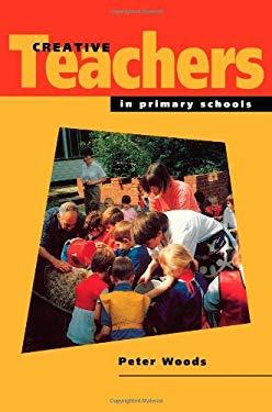 Creative Teachers in Primary Schools 9780335193134