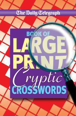 Daily Telegraph Book of Large Print Cryptic Crosswords 9780330509619