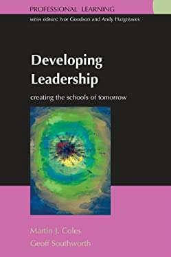 Developing Leadership: Creating the Schools of Tomorrow