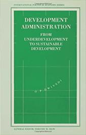 Development Administration: From Underdevelopment to Sustainable Development 11850988