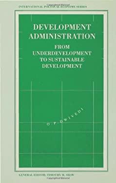Development Administration: From Underdevelopment to Sustainable Development 9780333566183
