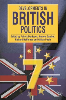 Developments in British Politics 7: Seventh Edition 9780333987056