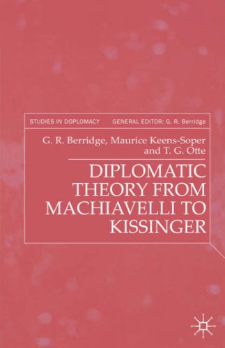 Diplomatic Theory from Machiavelli to Kissinger 9780333753668