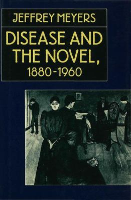 Disease and the Novel, 1880-1960