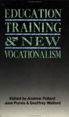 Education, Training, and the New Vocationalism: Experience and Policy 9780335158454