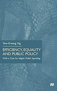 Efficiency, Equality and Public Policy: With a Case for Higher Public Spending 9780333671658